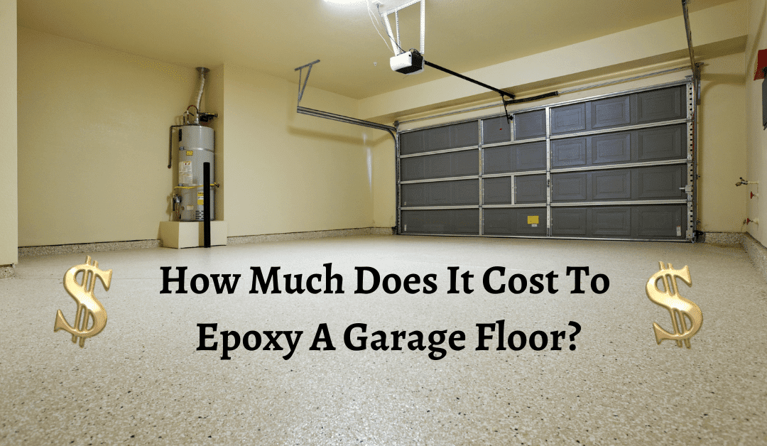 How Much Does It Cost to Epoxy a Garage Floor?